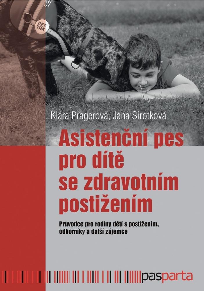 Asistenční pes pro dítě se zdravotním postižením - první publikace svého druhu v ČR